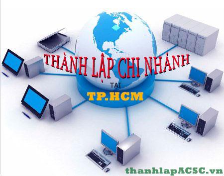 Thủ tục thành lập chi nhánh tại TP.HCM